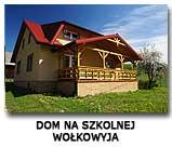 Dom na Szkolnej Wołkowyja Bieszczady
